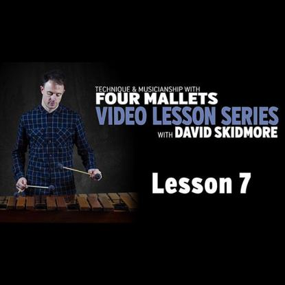 A Fresh Approach to Four Mallets: Lesson 7