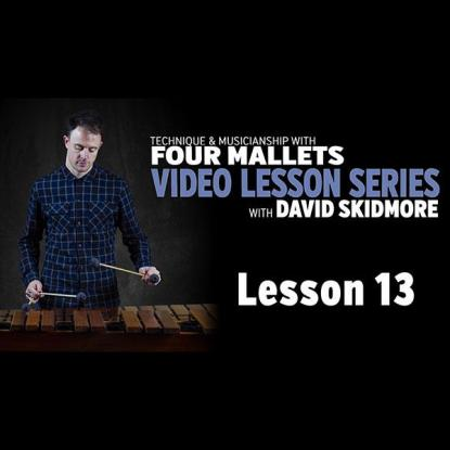 A Fresh Approach to Four Mallets: Lesson 13