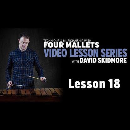 A Fresh Approach to Four Mallets: Lesson 18