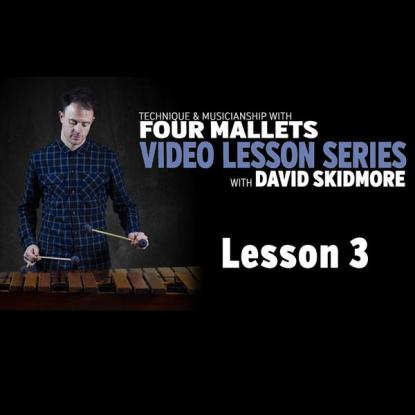 A Fresh Approach to Four Mallets: Lesson 3