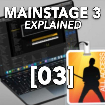 MainStage 3 Explained 03: Interface Overview
